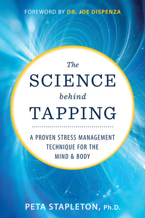 The Science Behind Tapping by Peta Stapleton, Ph.D.