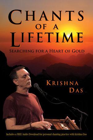 Chants of a Lifetime by Krishna Das
