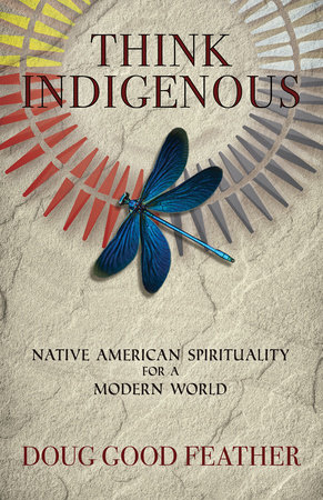 Think Indigenous by Doug Good Feather and Doug Red Hail Pineda