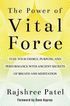 The Power of Vital Force by Rajshree Patel