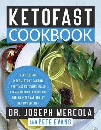 KetoFast Cookbook by Dr. Joseph Mercola and Pete Evans