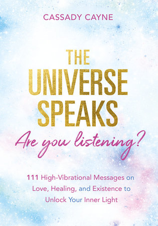 The Universe Speaks, Are You Listening? by Cassady Cayne