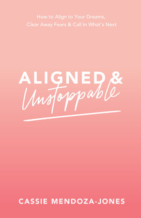 Aligned and Unstoppable by Cassie Mendoza-Jones