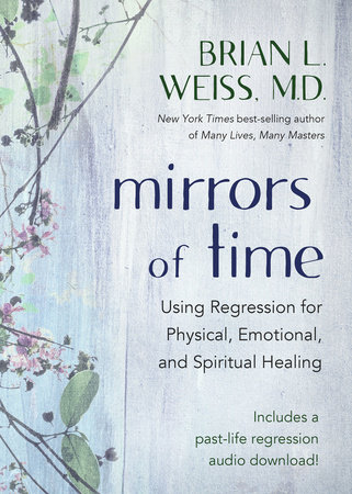 Mirrors of Time by Brian L. Weiss, M.D.