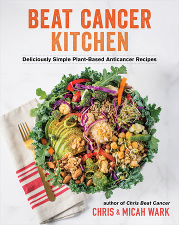 Beat Cancer Kitchen by Chris Wark, Micah Wark and Justin Fox Burks