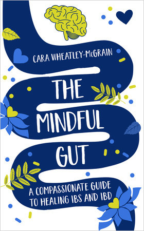 The Mindful Gut by Cara Wheatley-McGrain