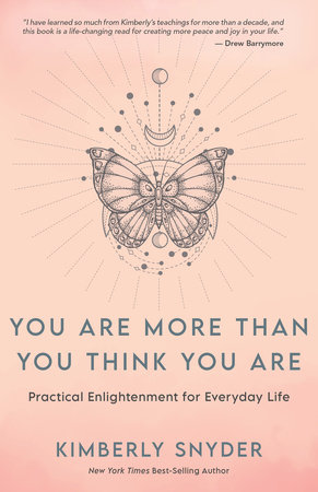 You Are More Than You Think You Are by Kimberly Snyder