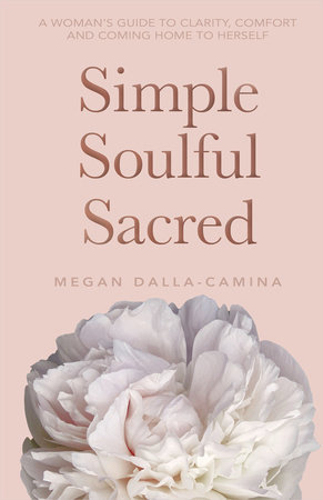 Simple Soulful Sacred by Megan Dalla-Camina