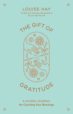 The Gift of Gratitude by Louise Hay