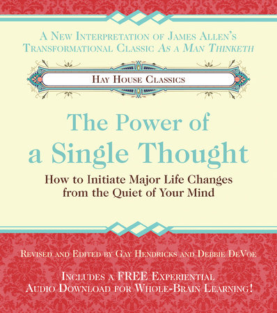 The Power of A Single Thought by Gay Hendricks and Debbie Devoe