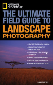 National Geographic: The Ultimate Field Guide to Landscape Photography