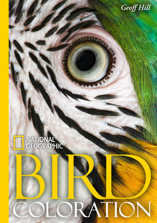 National Geographic Bird Coloration by Geoffrey E. Hill