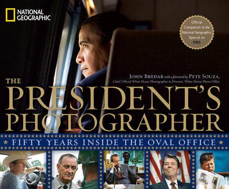 The President's Photographer by John Bredar