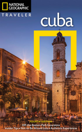 National Geographic Traveler: Cuba, 4th Edition
