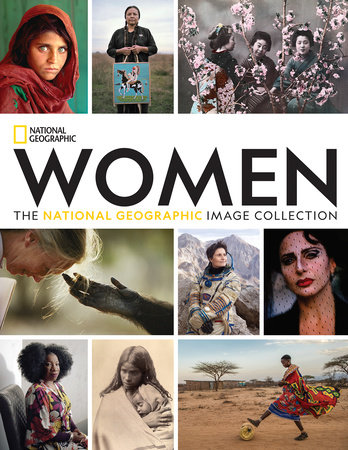 Women: The National Geographic Image Collection by National Geographic