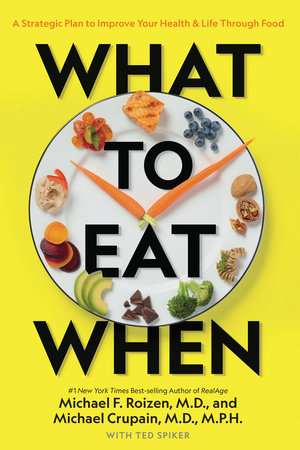 What to Eat When by Michael Roizen, Michael Crupain and Ted Spiker