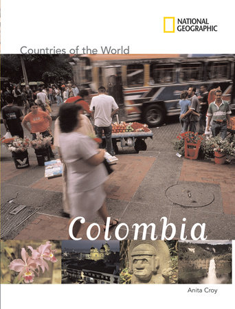 National Geographic Countries of the World: Colombia by Anita Croy
