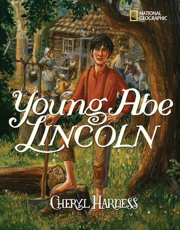 Young Abe Lincoln by Cheryl Harness