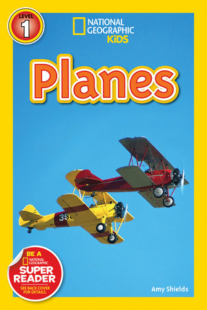 National Geographic Readers: Planes by Amy Shields