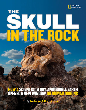 The Skull in the Rock by Marc Aronson | Lee Berger