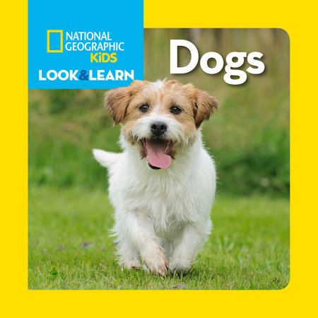National Geographic Kids Look and Learn: Dogs by National Geographic Kids