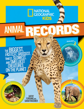 National Geographic Kids Animal Records by Sarah Wassner and Kathy Furgang