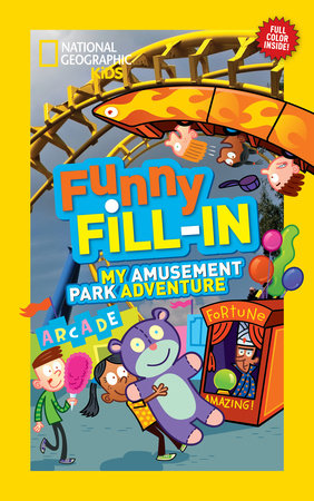 National Geographic Kids Funny Fill-in: My Amusement Park Adventure by National Geographic Kids