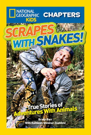 National Geographic Kids Chapters: Scrapes With Snakes by Brady Barr and Kathleen Weidner Zoehfeld