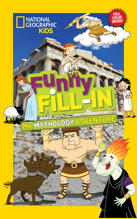National Geographic Kids Funny Fill-In: My Greek Mythology Adventure by National Geographic Kids
