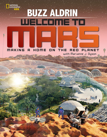 Welcome to Mars by Buzz Aldrin and Marianne Dyson