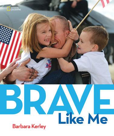 Brave Like Me by Barbara Kerley