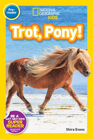 National Geographic Readers: Trot, Pony! by Shira Evans