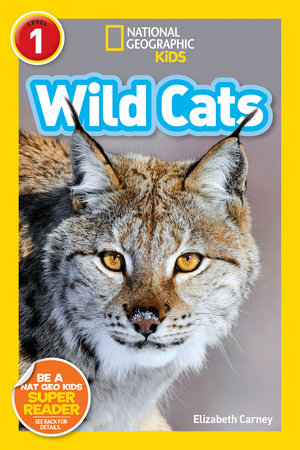 National Geographic Readers: Wild Cats (Level 1) by Elizabeth Carney