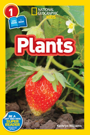 National Geographic Readers: Plants (Level 1 Co-reader) by Kathryn Williams