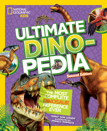 National Geographic Kids Ultimate Dinopedia, Second Edition by Don Lessem