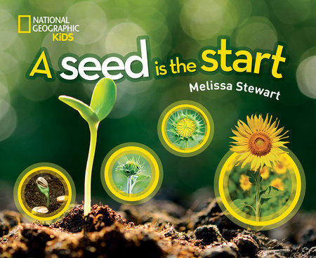 A Seed is the Start by Melissa Stewart
