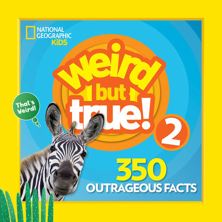 Weird But True 2: Expanded Edition by National Geographic Kids