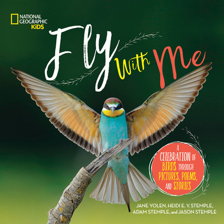 Fly With Me by Jane Yolen and Heidi E. Y. Stemple