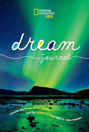 National Geographic Kids Dream Journal by Allan D. Peterkin