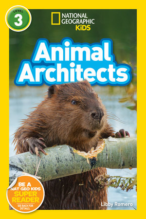 National Geographic Readers: Animal Architects (L3) by Libby Romero