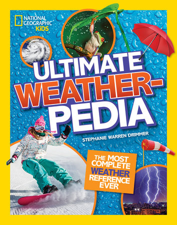 National Geographic Kids Ultimate Weatherpedia by Stephanie Warren Drimmer