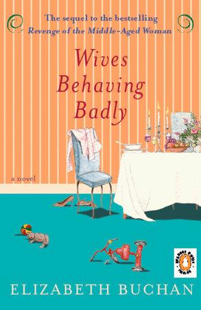 Wives Behaving Badly by Elizabeth Buchan