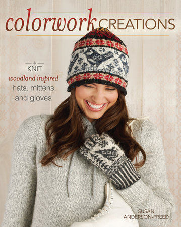 Colorwork Creations by Susan Anderson-Freed