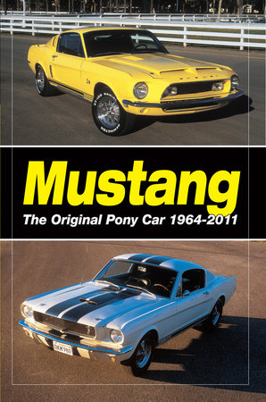 Mustang - The Original Pony Car by Staff of Old Cars Weekly