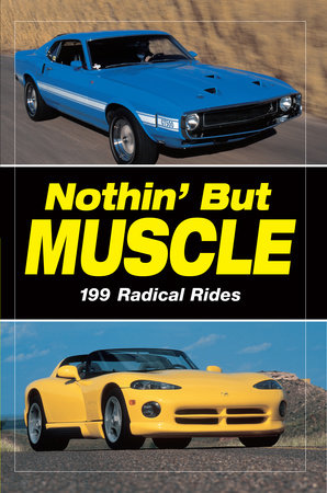 Nothin' but Muscle by Staff of Old Cars Weekly