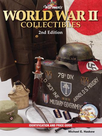 Warman's World War II Collectibles by Michael E. Haskew