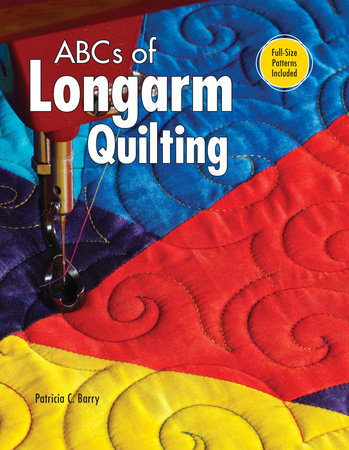 ABCs of Longarm Quilting by Patricia C. Barry