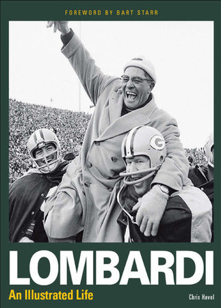 Lombardi - An Illustrated Life by Chris Havel