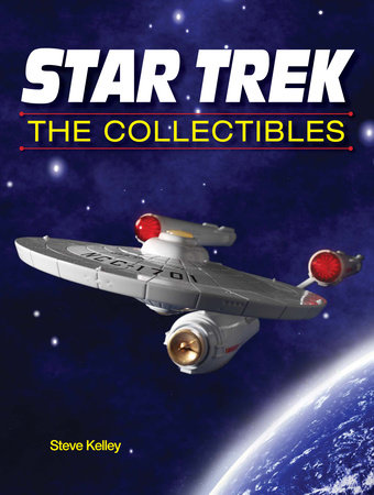Star Trek The Collectibles by Steve Kelley
