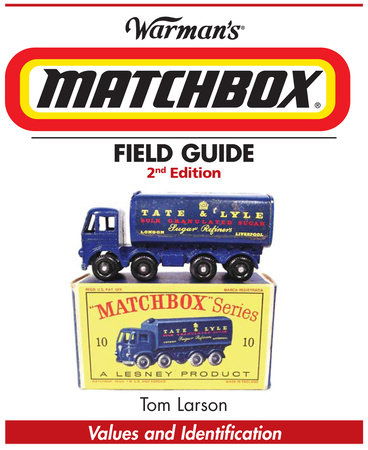 Warman's Matchbox Field Guide by Tom Larson